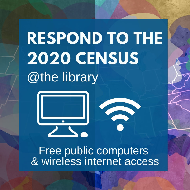 Respond to the 2020 census at the library. Free public computers and wireless internet access.