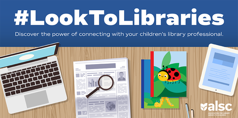 #LookToLibraries: Discover the power of connecting with your children's library professional.