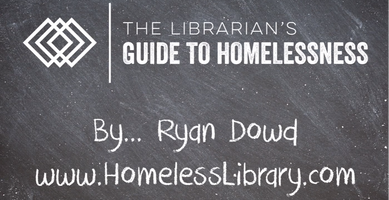 The Librarian's Guide to Homelessnes by Ryan Dowd, www.HomelessLibrary.com