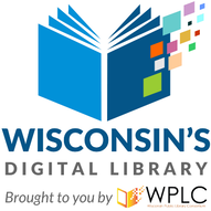 Wisconsin's Digital Library (Brought to you by WPLC)
